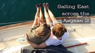 'SAILING East Across the AEGEAN with our friend the MELTEMI' - Part 2 | The Sailing Nomads - Ch.12