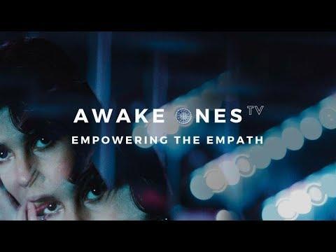 Empowering The Empath | Awake Ones TV - Ep.7