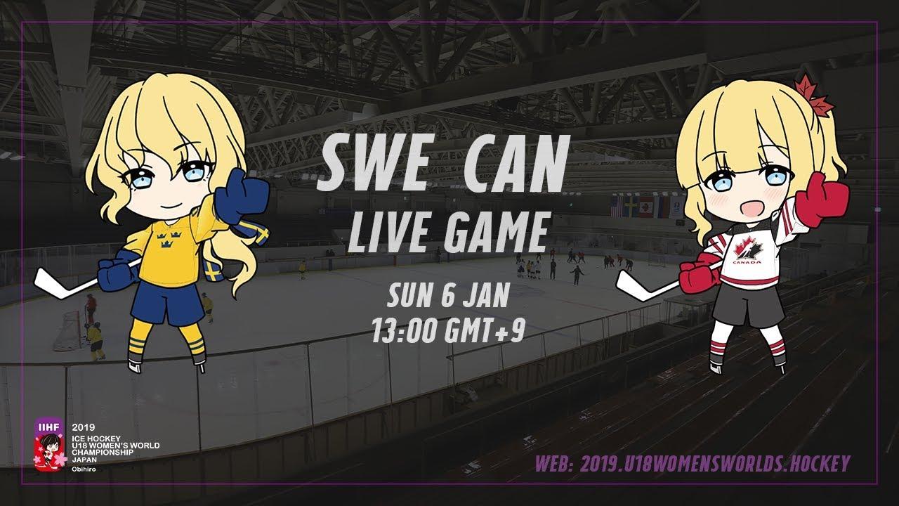 Live Stream Sweden vs. Canada 2019 IIHF Ice Hockey U18 Women's World Championship