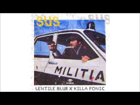 Lentile Blur x Killa Fonic - SUS [HD/Best Quality]