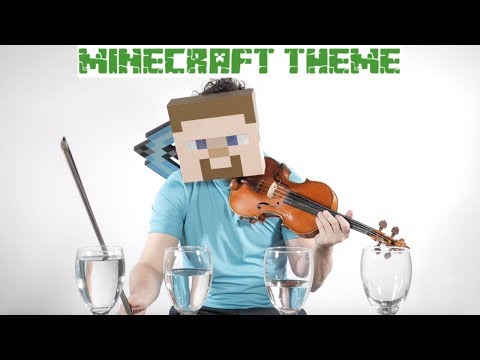 Minecraft Theme Played on Wine Glasses and Violin