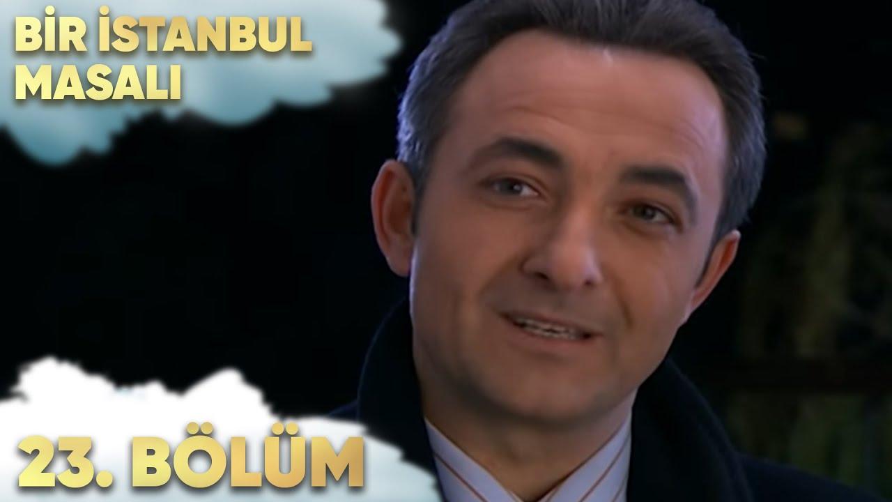 Bir İstanbul Masalı 23. Bölüm