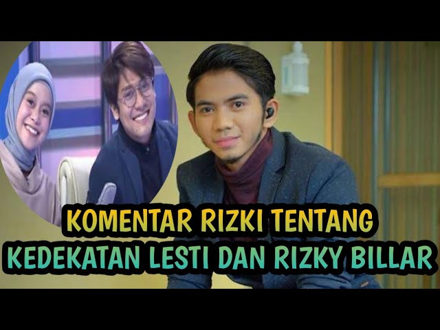 Komentar Rizki Tentang Kedekatan Lesty Dan Rizky Billar Youtube