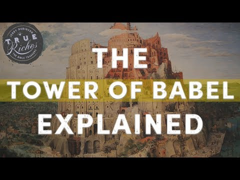 The Story of the Tower of Babel Explained (w/ Jerry Robinson)
