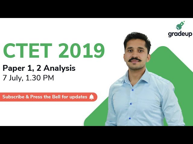 CTET 2019 Live Analysis | 7th July 1.30 PM | Paper 1, 2 | Subscribe, Press the bell icon for updates