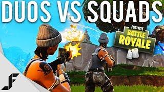 DUOS VS SQUADS - Fortnite: Battle Royale