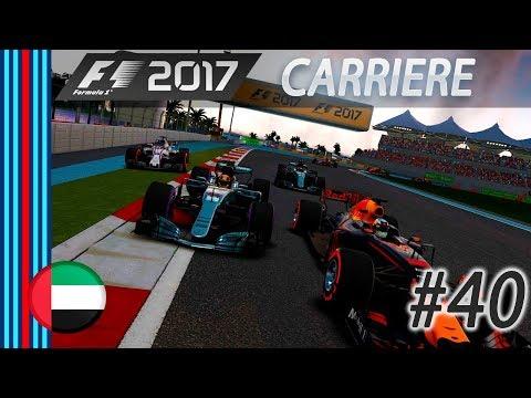 F1 2017 Mode Carrière [FR] PART 40 - UN FINAL DE FOLIE