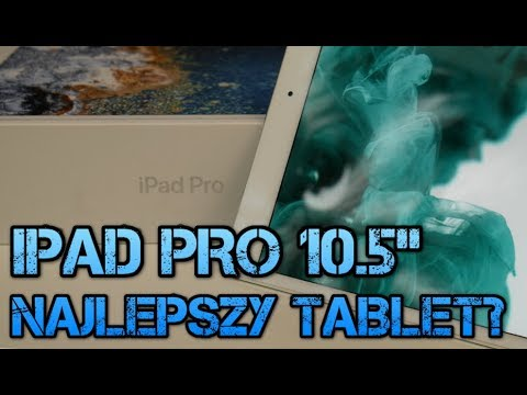 iPAD PRO 10.5″ – NAJLEPSZY TABLET NA RYNKU?   AppleNaYouTube