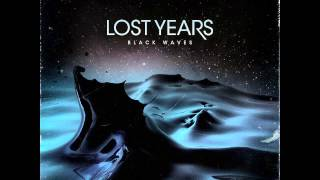 Lost Years - Black Waves