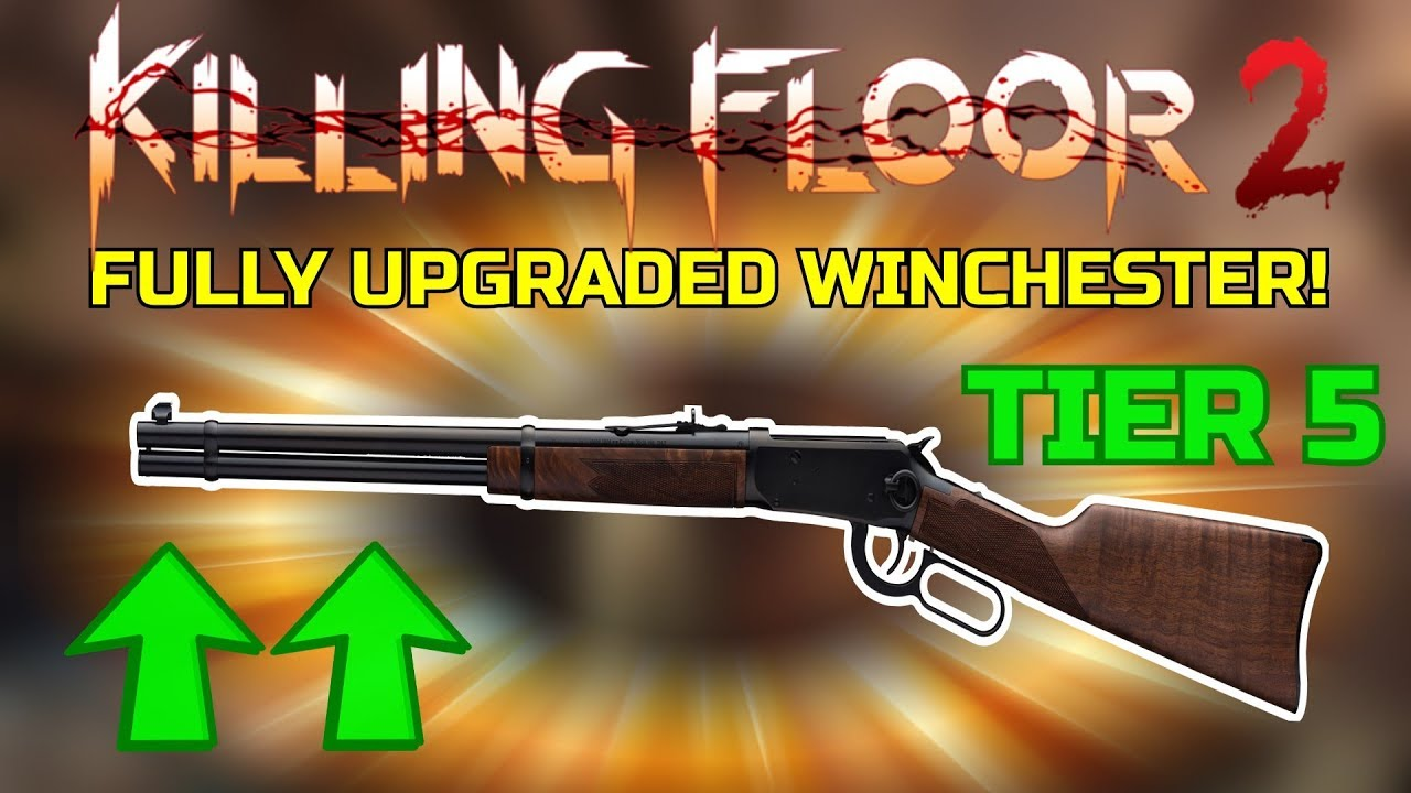 Killing Floor 2 Fully Upgraded Winchester What A Little Beast Youtube