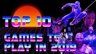 Top 10 Games to Play in 2019