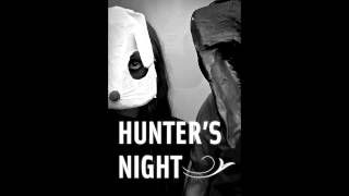 Watch Hunters Night Oh Lady video