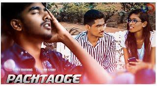 Pachtaoge - A Heart Broken Love story | Arijit Singh | TeamDWC |Dreamsworldcreations