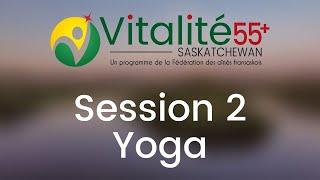Session 2 - Yoga (pour les débutants) | Vitalité 55+ Saskatchewan