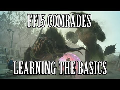 FF15 Comrades Multiplayer Expansion - Learning the Basics