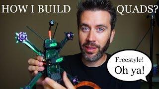 How I Build My Quads?