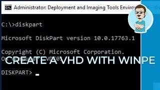 Adding a WinPE to a VHD | Create a Windows Image Tutorial - Part 4