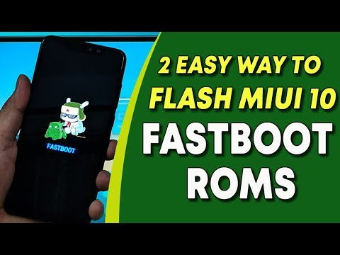 2-easy-ways-to-flash-miui-10-fastboot-rom-on-xiaomi-phones