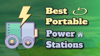 Top 7 Best Porтable Power Stations - Buyer's Guide and Reviews