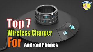 Top 7  Wireless Charger For Android Phone [2018]