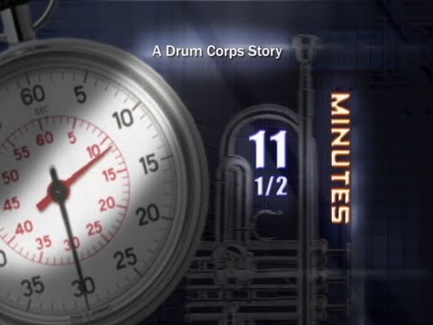 11 and a Half Minutes - A Drum Corps Story - Featuring The Blue Devils