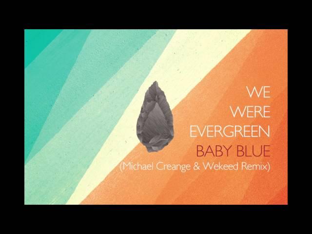 Evergreen - Baby Blue (Michael Creange & Wekeed Remix)