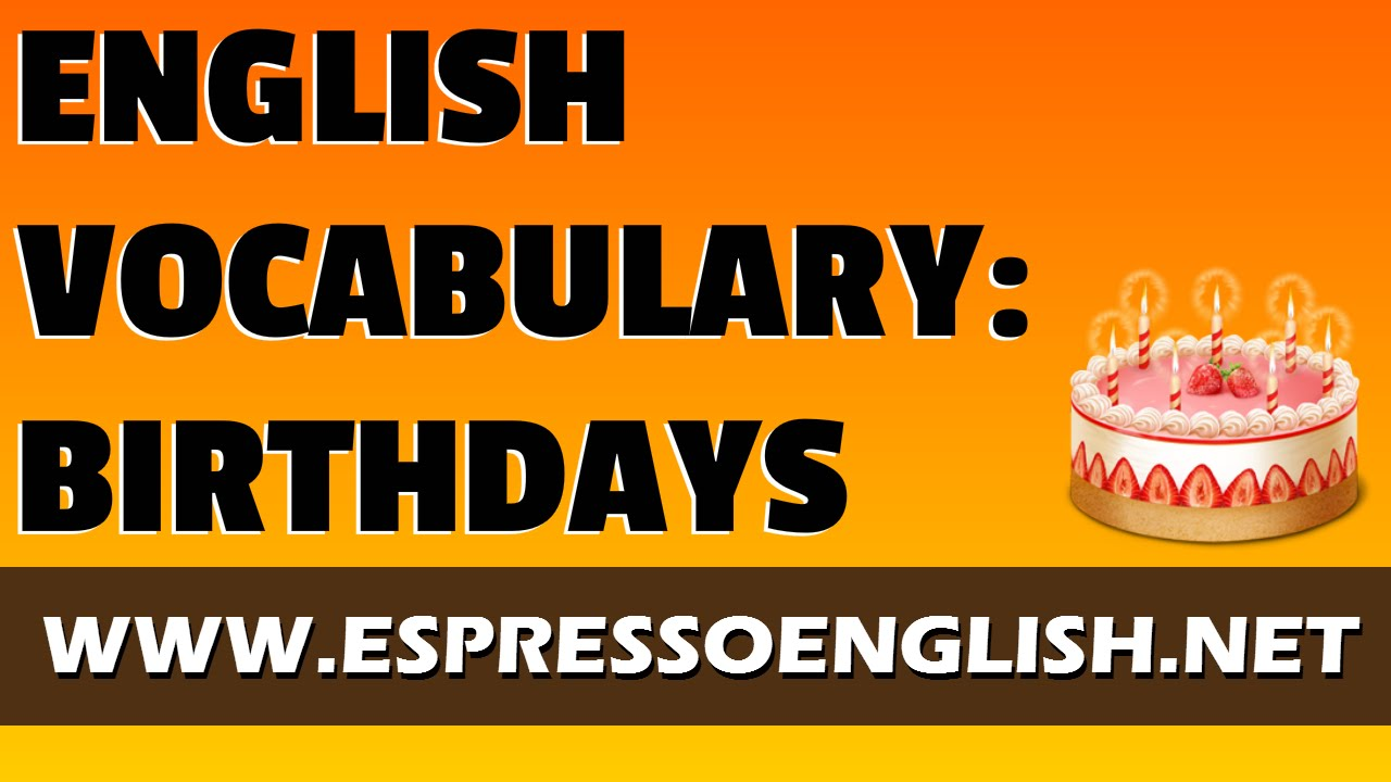english vocabulary words for birthdays youtube