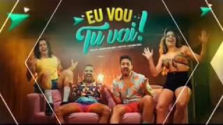 Eu Vou Tu Vai - Tirullipa, Part. Whindersson Nunes, Gkay & Calinhos Maia