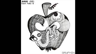 Gambar cover Akki (DE) - Can't Take It (Original Mix)