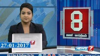 News @ 8 PM | News7 Tamil | 27-01-2017