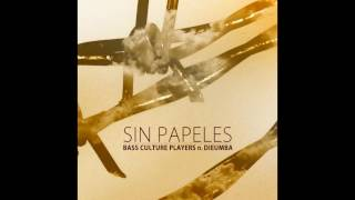 Bass Culture Players ft. Dieumba - Sin Papeles / Dignity Version