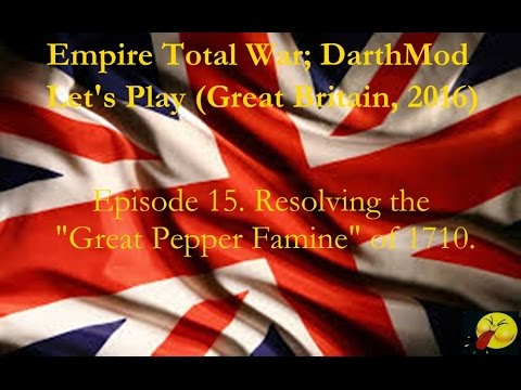 Lets Play Empire Total War (Darthmod). #15. And all because the Irish like pepper on their rations