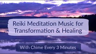Reiki & Yin Yoga Music for Transformation & Healing with Chime Every 3 Minutes