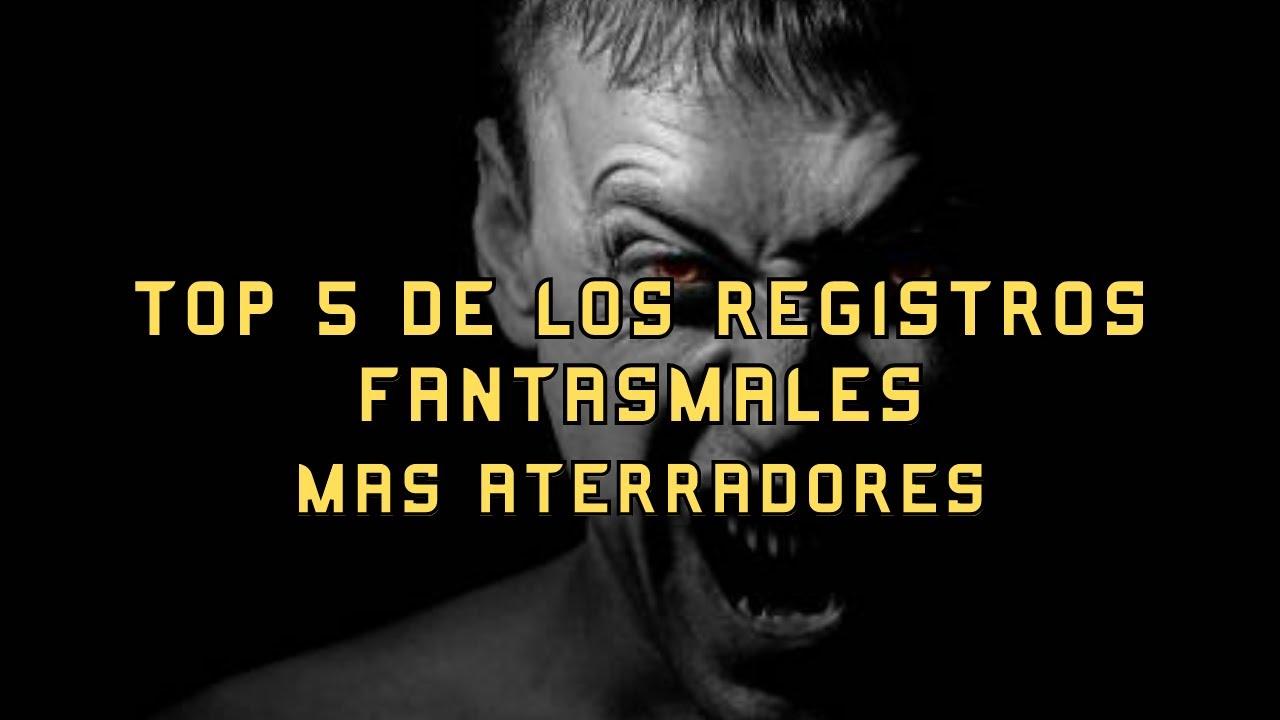 TOP 5 DE LOS REGISTROS FANTASMALES MAS ATERRADORES vol.22 l Pasillo Infinito
