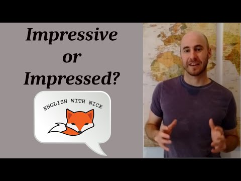 Are you Impressive or Impressed? What's the Difference?