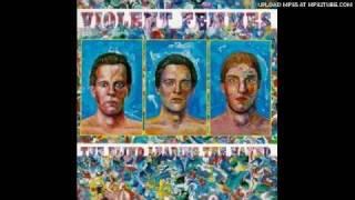 Violent Femmes - Good Friend