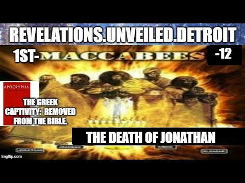 1st MACCABEES-12.  The DEATH of Jonathan.