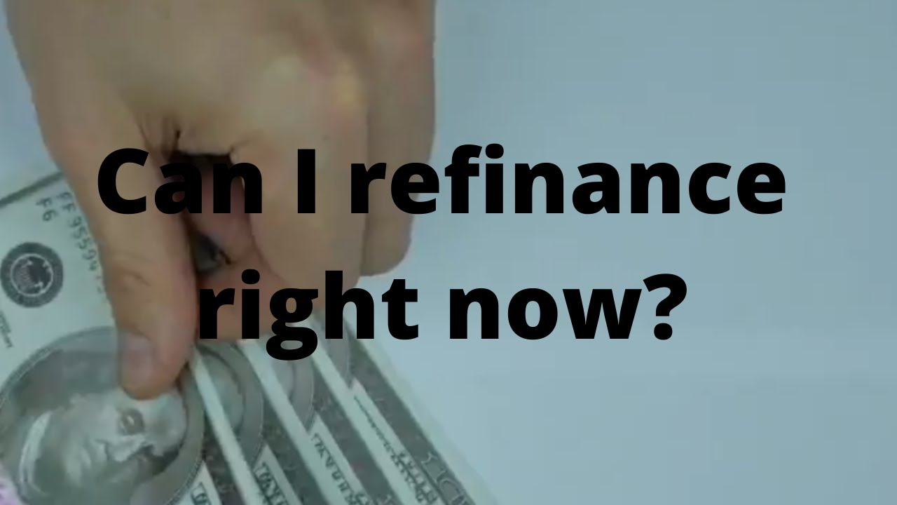 Can I refinance right now?