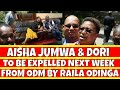 Confirmed | Aisha Jumwa and Dori to be Kick out of ODM next week by Raila Odinga over William Ruto