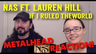 If I Ruled The World - Nas ft. Lauren Hill (REACTION! by metalheads)