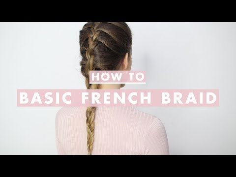 French Braid: Hair Tutorial For Beginners 2020