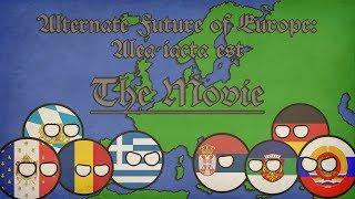 Alternate Future of Europe: Alea iacta est | The Movie