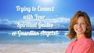 Connect with Your Spirit Guides and Guardian Angels with a Gifted Spiritual Medium