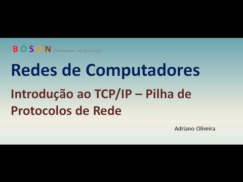 Curso de redes - Vídeo 04 - Introdução ao TCP/IP
