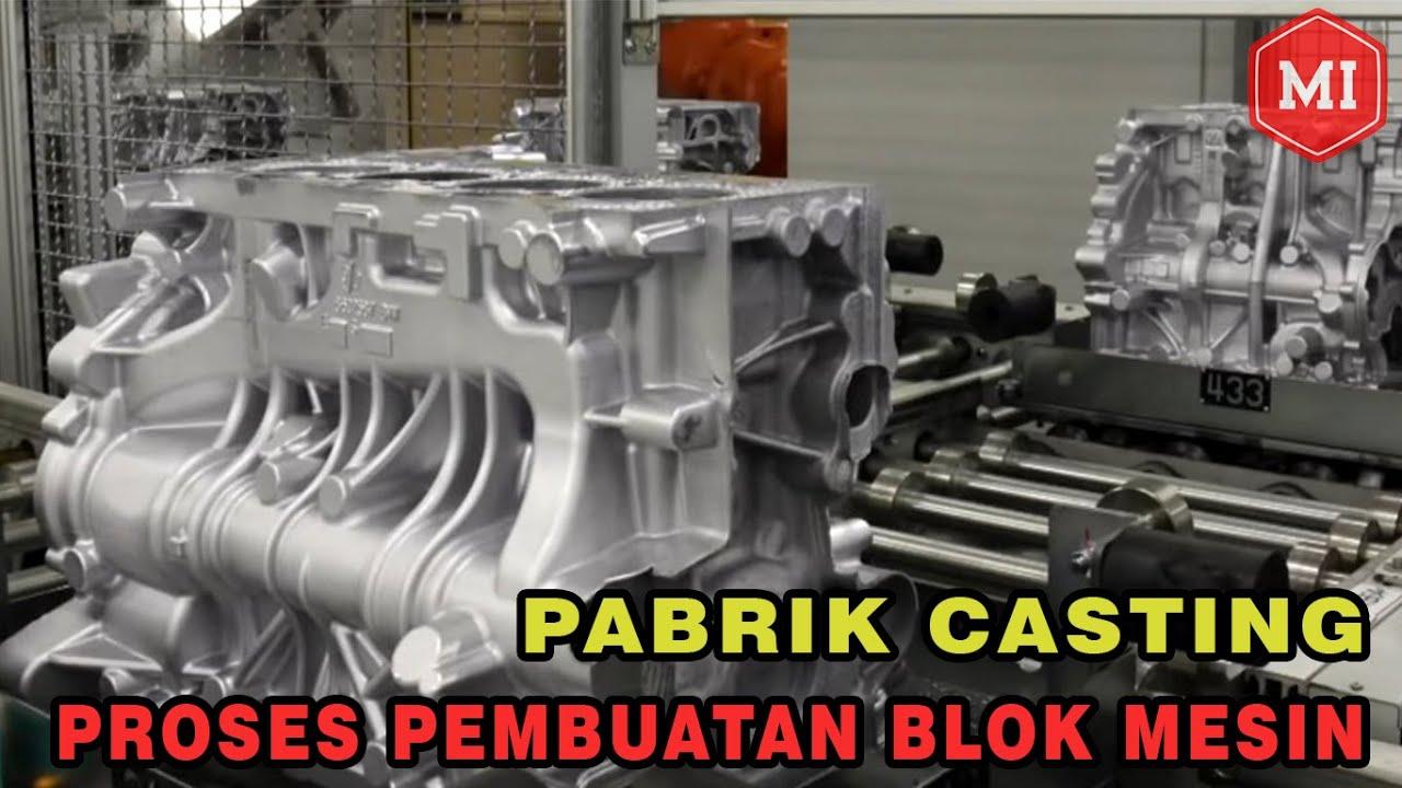Proses Pembuatan Blok Mesin (Blok Silinder)