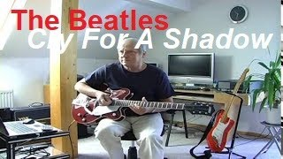 Cry For A Shadow (The Beatles)