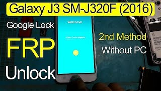 Galaxy J3 SM J320F 2016 Google Lock FRP Lock Remove Bypass Second Method 2018
