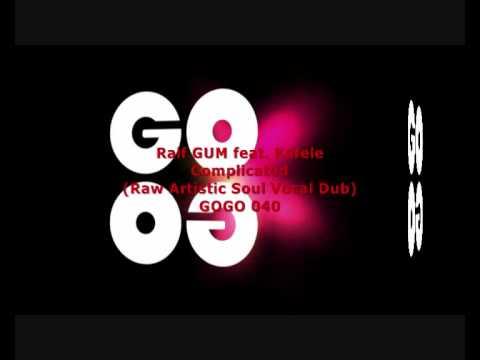 Ralf GUM feat. Kafele - Complicated (Raw Artistic Soul Vocal Dub) - GOGO 040