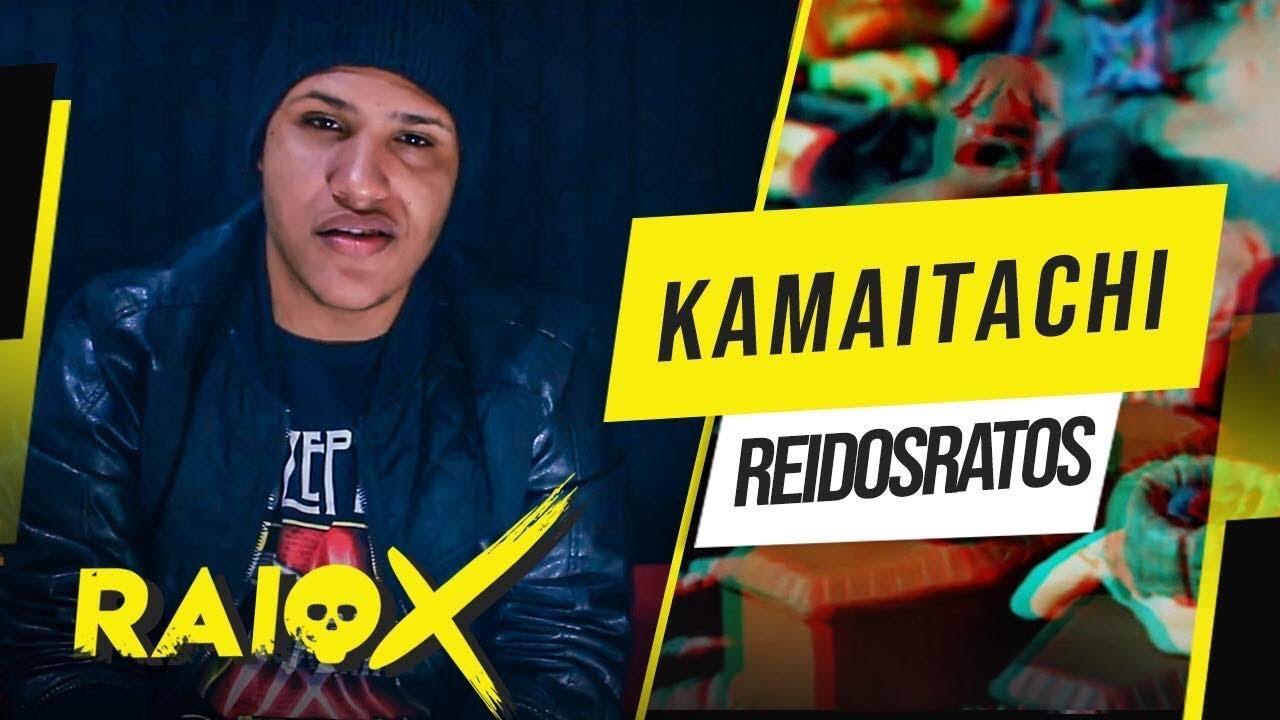 K a m a i t a c h i - ReiDosRatos | RAIO-X VERSATIL