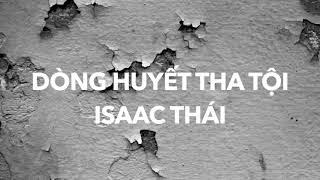 DÒNG HUYẾT THA TỘI - ISAAC THÁI